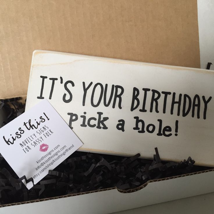 It's Your Birthday Pick A Hole, birthday for husband, birthday for boyfriend, nasty signs, male birthday, gift for husband, sexy gifts by KissThisGirlfriend on Etsy https://www.etsy.com/listing/262561953/its-your-birthday-pick-a-hole-birthday