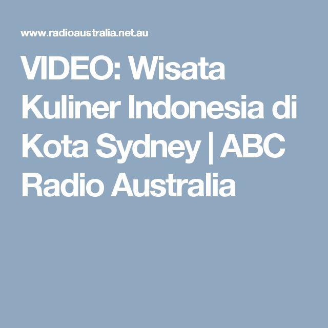VIDEO: Wisata Kuliner Indonesia di Kota Sydney | ABC Radio Australia
