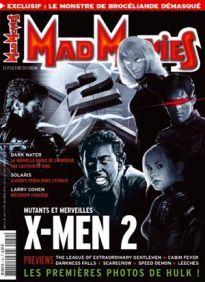 Mad Movies n°150, fevrier 2003. LES FILMS : Dark Water. X-Men 2. Hulk. The League of Extraordinary Gentlemen. Solaris. Cabin Fever. Speed Demon.Leeches. Darkness Falls. Scarecrow Dossier Dark Water. Les fantômes japonais. Carrière Larry Cohen
