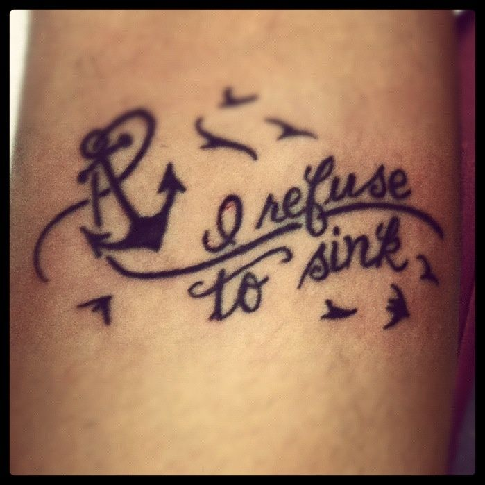 My Recovery Tattoo I Refuse To Sink I Wish To Fly: 25+ Unique Refuse To Sink Ideas On Pinterest