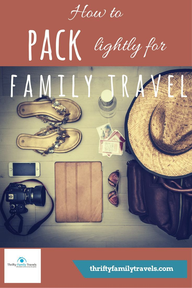 What to pack | Packing lightly | Packing for a Family Trip