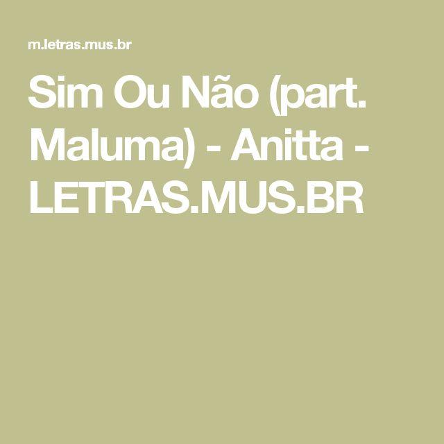 Sim Ou Não (part. Maluma) - Anitta - LETRAS.MUS.BR
