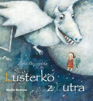 Lusterko z Futra - Wydawnictwo Media Rodzina - Książki, Audiobooki, eBooki
