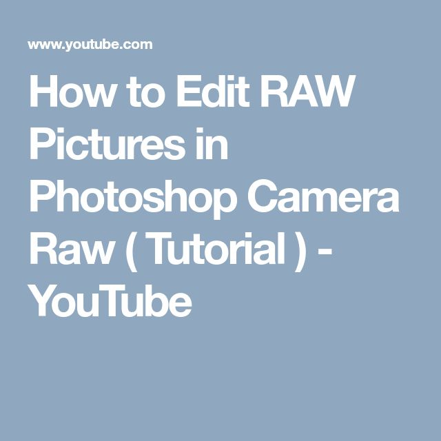 How to Edit RAW Pictures in Photoshop Camera Raw ( Tutorial ) - YouTube