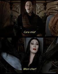 Gomez: Cara mia! Morticia: Mon cher! | The Addams