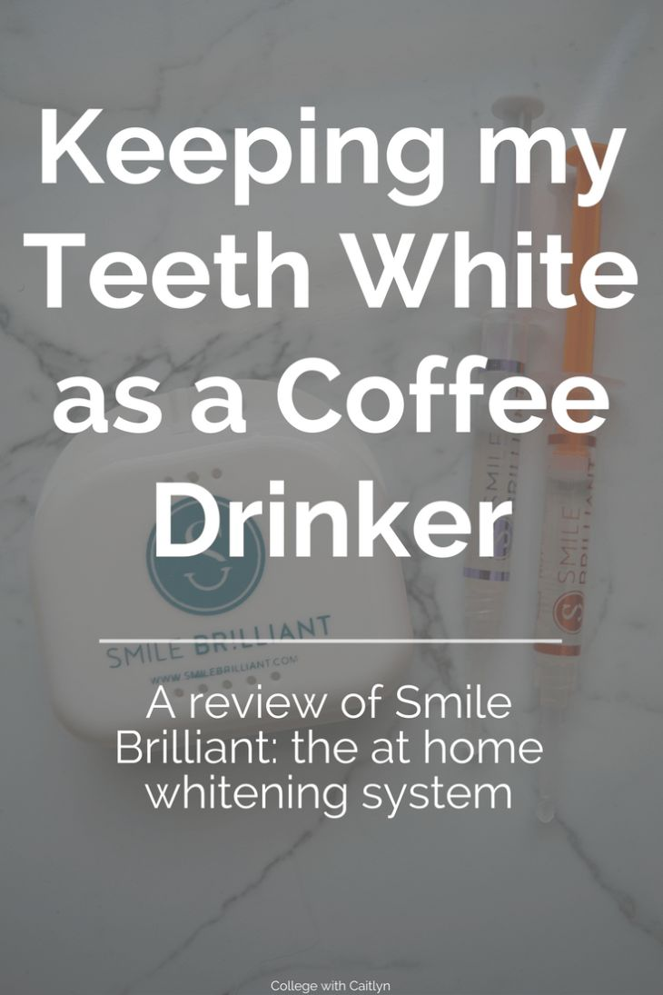 Keeping my Teeth White as a Coffee Drinker: A review of Smile Brilliant the at home teeth whitening system | College with Caitlyn