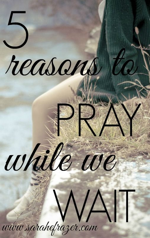 5-reasons-to-pray-while-we-wait-devotional
