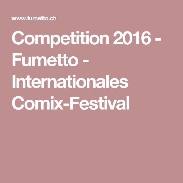 Competition 2016 - Fumetto - Internationales Comix-Festival