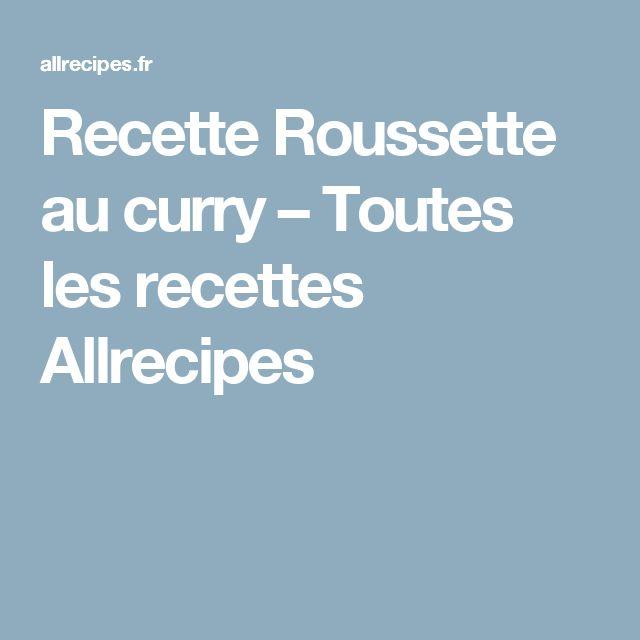 Recette Roussette au curry – Toutes les recettes Allrecipes