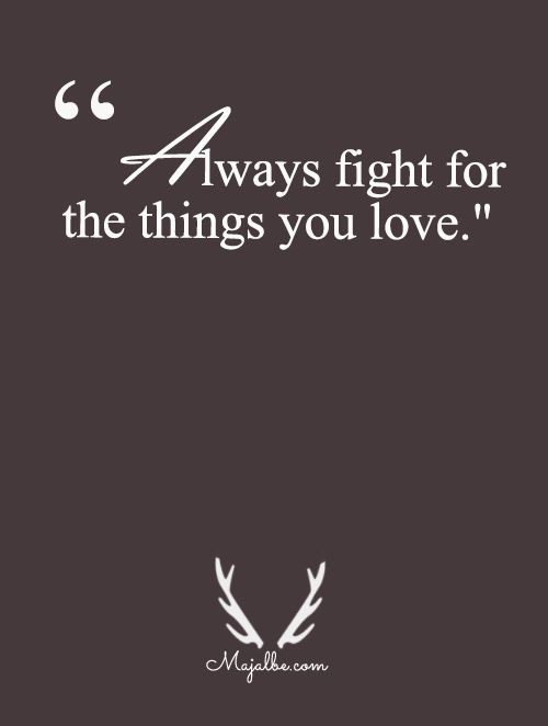 Fight Fight Fight Love Quotes Words Pinterest Love Quotes