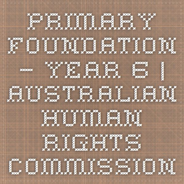 Primary Foundation – Year 6 | Australian Human Rights Commission