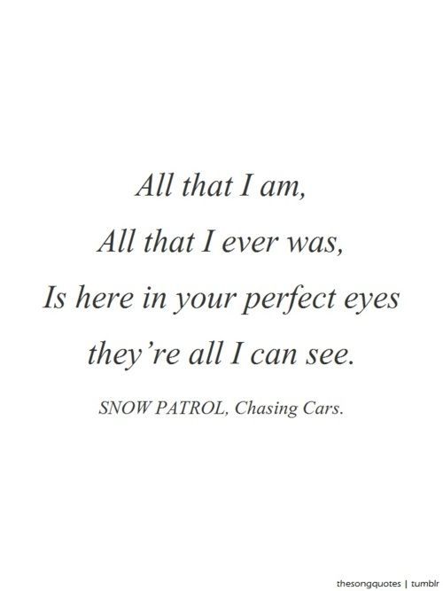 Love this song -- Snow Patrol, Chasing Cars #lyrics