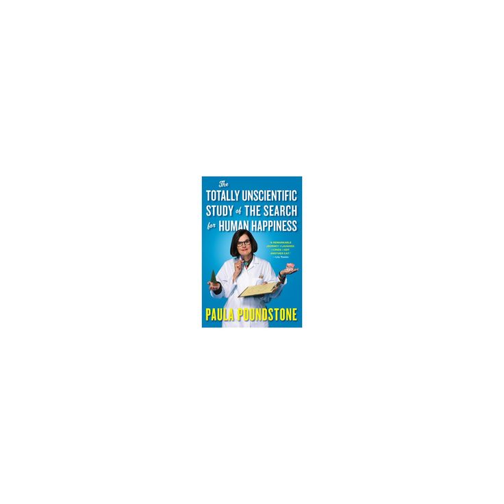 Totally Unscientific Study of the Search for Human Happiness (Hardcover) (Paula Poundstone)