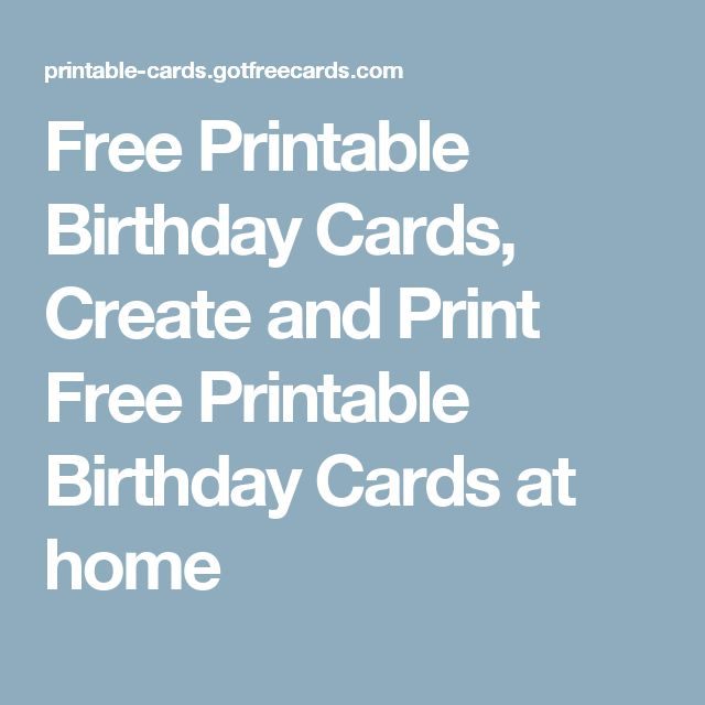 25 best ideas about Print Birthday Cards – Print at Home Birthday Cards