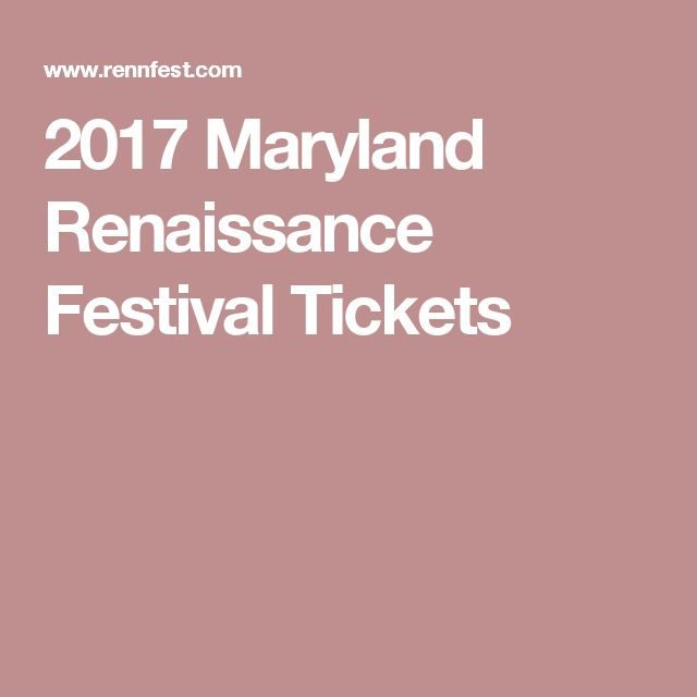 2017 Maryland Renaissance Festival Tickets