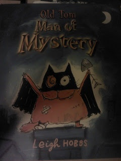 Satisfaction for Insatiable Readers: Old Tom: Man of Mystery by Leigh Hobbs