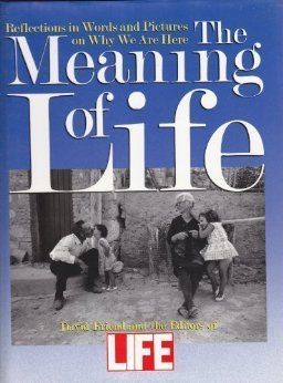 Friend, David, The Meaning of life : reflections in words and pictures on why we are here, Boston, Little, Brown, 1991