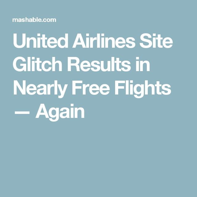 United Airlines Site Glitch Results in Nearly Free Flights — Again