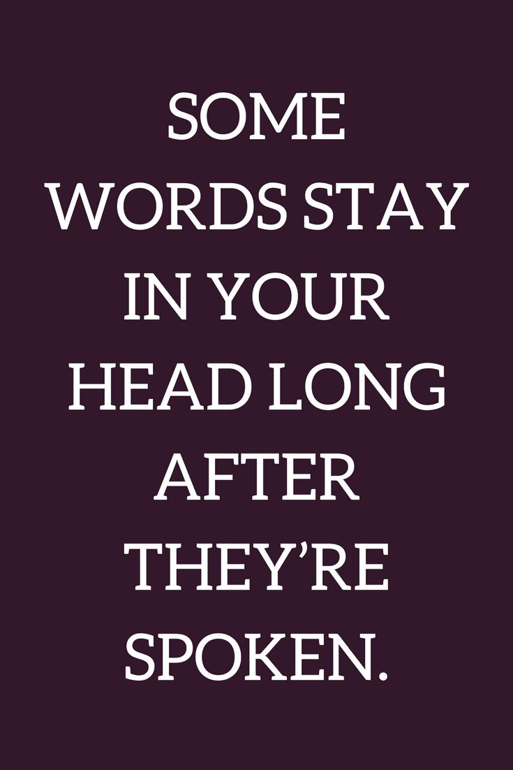 Quotes Some words stay in your head long after they're spoken.