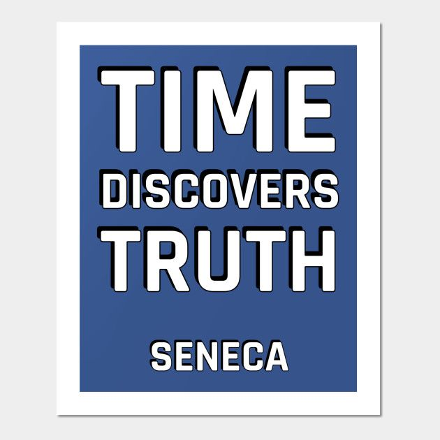 Stoic Quotes – Time Discovers Truth – Seneca – Sto…