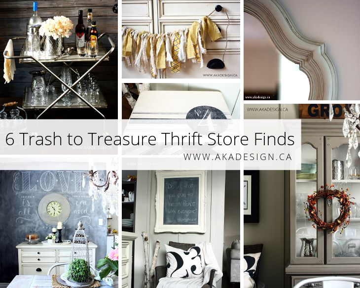 Trash to Treasure Thrift Store Finds - http://akadesign.ca/trash-to-treasure-thrift-store-finds/