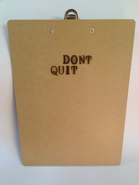 Motivational Quote Clipboard  Dont Quit  by SCBoutique123 on Etsy