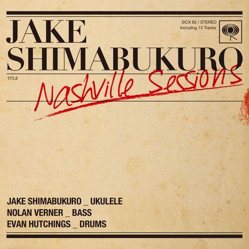 :: ジェイク・シマブクロ日本デビュー15周年記念アルバム「ナッシュビル・セッションズ」から1曲ギャロッピング・シーホーセズが先行配信! | Wat's!New!! ハワイ by RealHawaii.jp ::