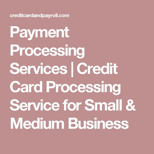 Payment Processing Services | Credit Card Processing Service for Small & Medium Business