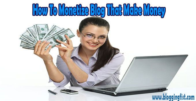 Make Money through monetize you blog or website. Here is the list of top monetization option from which you can make handsome amount.check it!
