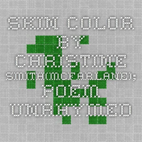 Skin Color by Christine Smith(McFarlane); poem unrhymed