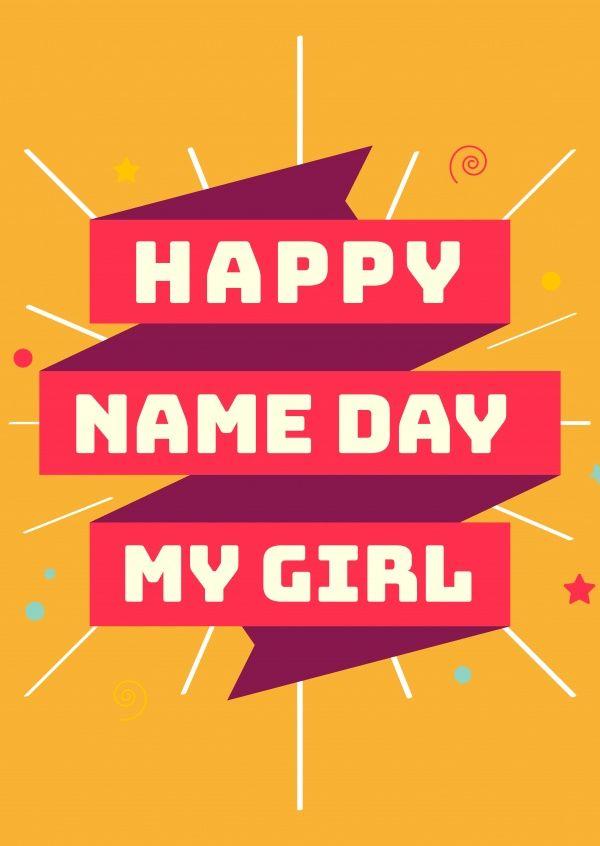 Happy Name day my girl | Glückwünsche | Echte Postkarten online versenden | MyPostcard.com