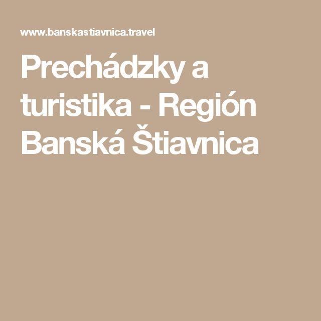 Prechádzky a turistika - Región Banská Štiavnica