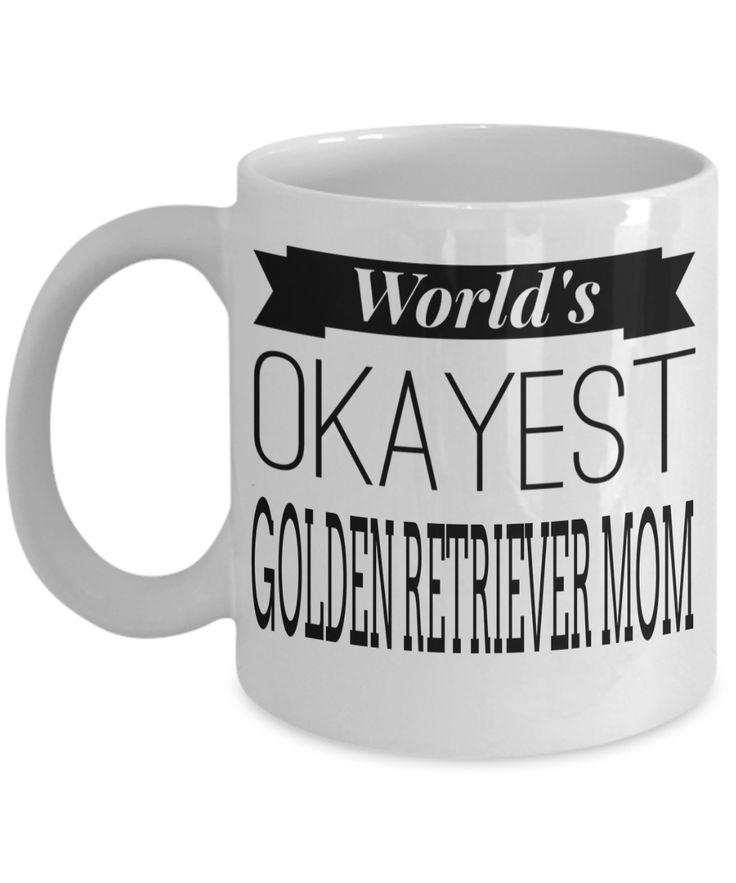 Golden Retriever Gifts-Golden Retriever Mug-Golden Retriever Mom-Worlds Okayest Golden Retriever Mom White Mug  #coffeehumor #giftsforher #gifts #yesecart #presentforboyfriend #christmasgift #coffee #customgift #giftforher #him