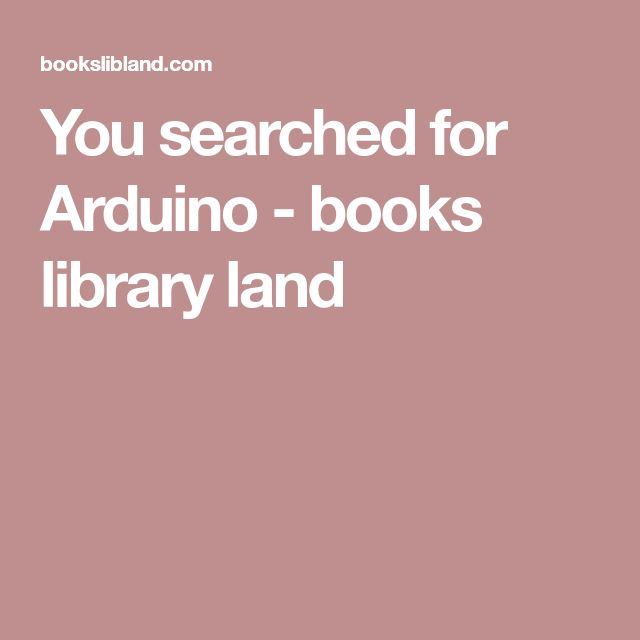 You searched for Arduino - books library land
