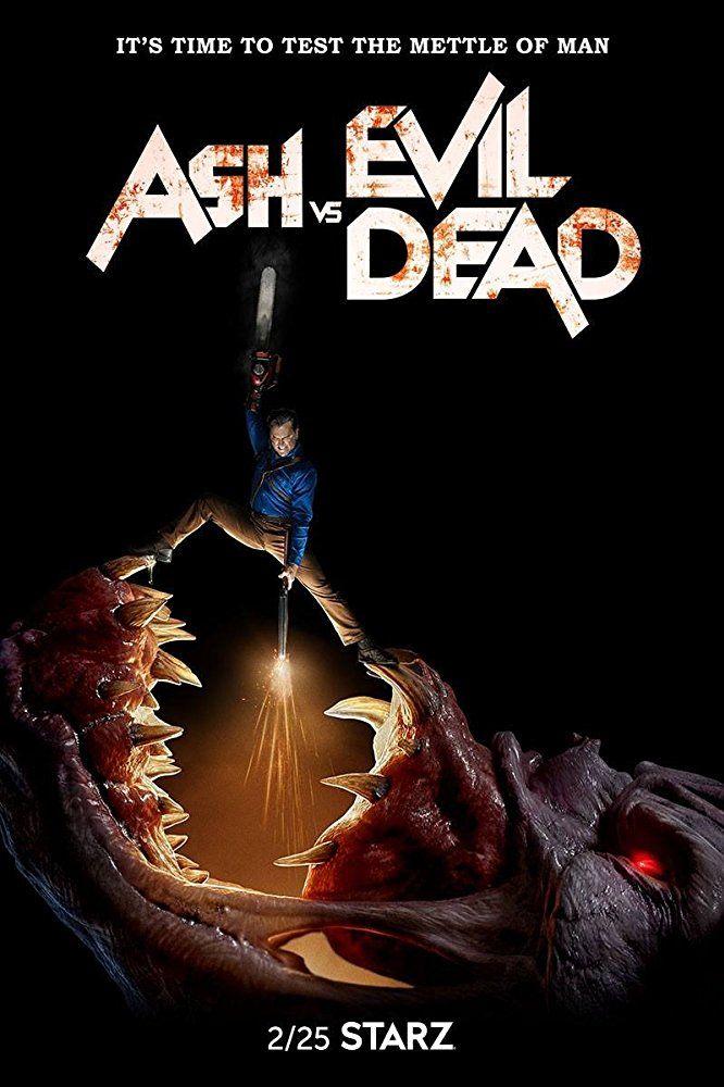 Ash Vs Evil Dead Season 3 Poster 2 Ash Evil Dead Evil Dead Series Evil