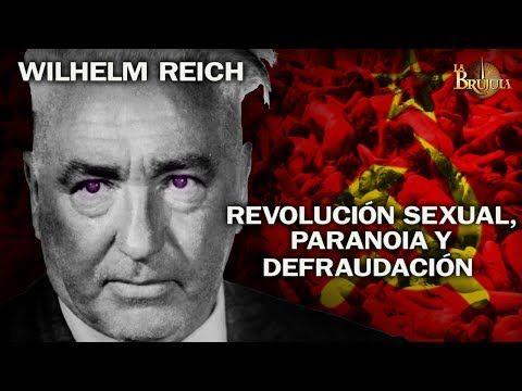 La Brújula N°23 - Wilhelm Reich: revolución sexual, paranoia y defraudación TLV1 - YouTube