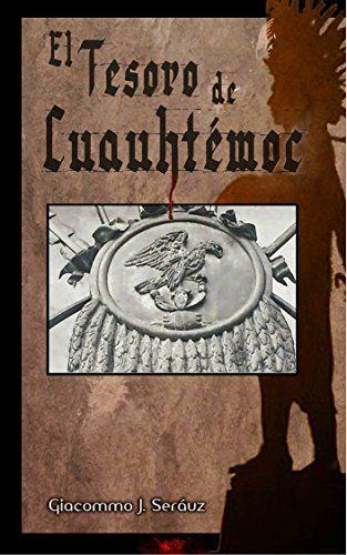 El tesoro de Cuauhtémoc (Spanish Edition) by [Suárez Prado, Gonzalo J., @gjsuap]