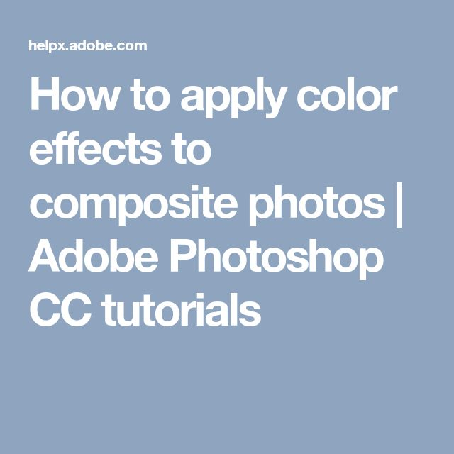 How to apply color effects to composite photos | Adobe Photoshop CC tutorials