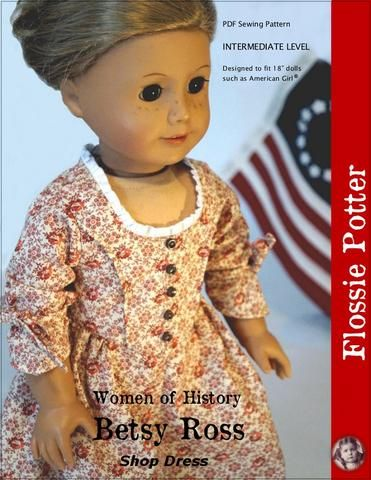 Flossie Potter Betsy Ross Shop Dress Doll Clothes Pattern 18 inch American Girl Dolls | Pixie Faire