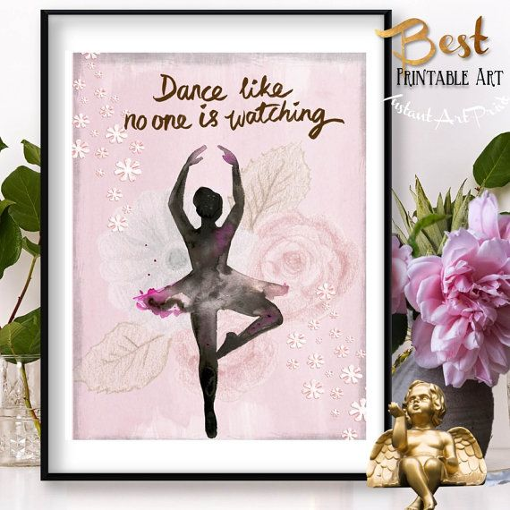 INSTANT DOWNLOAD PRINTABLE ART: Dance like no one is watching ♛ This Adorable Watercolor Dance Art Print would look lovely in any special Place in your Home which you would like to decorate with a little Magical Dancing/ Ballet Touch. You will get lots of Compliments for this