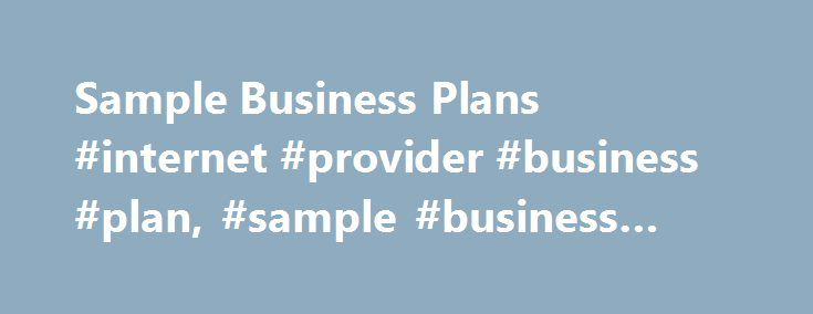 Sample Business Plans #internet #provider #business #plan, #sample #business #plan http://poland.nef2.com/sample-business-plans-internet-provider-business-plan-sample-business-plan/  Home Sample Business Plans MOOT CORP Competition The Super Bowl of Business Plan Competition. Business Week The MOOT CORP Competition simulates entrepreneurs asking investors for funding. MBAs from the best business schools in the world present their business plans to panels of investors. The investors then…