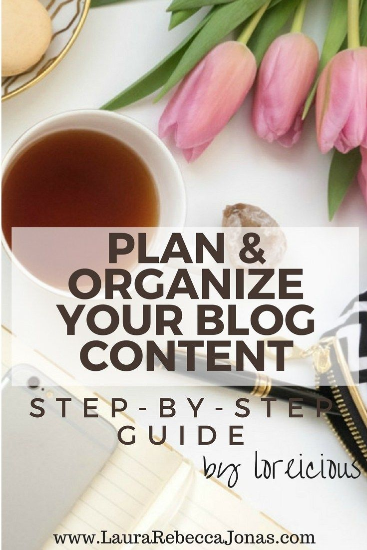 Plan & Organize your Blog Content | loreicious plan and organize your blog content like a pro. This step-by-step guide shows you exactly how to plan your blog content to be consistent and therefore grow your blog.