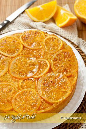 Torta rovesciata all'arancia, ricetta dolce per un'occasione speciale, merenda, colazione. Bella e buona grazie alle arance caramellate ed il gusto del caramello