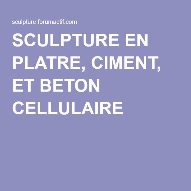 SCULPTURE EN PLATRE, CIMENT, ET BETON CELLULAIRE