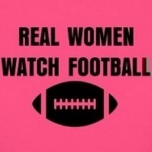 """NO REAL WOMEN WATCH FOOTBALL BECAUSE THEYRE """"NOT LIKE ANY OTHER GIRL"""" how many girls do you think say the same thing and have no idea what a touchdown is"""
