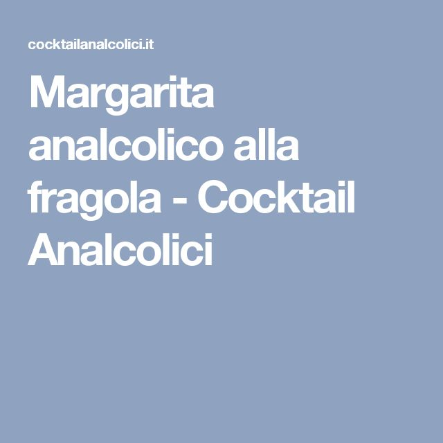 Margarita analcolico alla fragola - Cocktail Analcolici