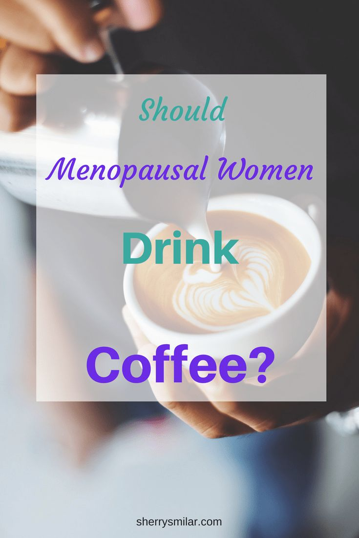 Should Menopausal Women Drink Coffee? Many women find that coffee increases symptoms of menopause such as anxiety and hot flashes.  On the other hand coffee has health benefits. #menopause #hotflashes