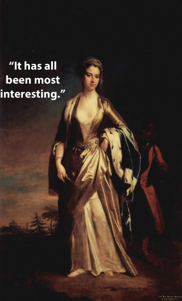 Famous Authors' Last Words: Although Lady Mary Wortley Montagu spent the majority of her life away from England, she passed away in her home at London.