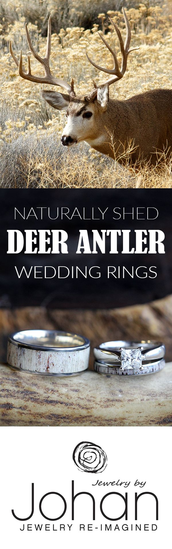 Your love of hunting and the outdoors will shine through with our deer antler wedding rings. Use one of our naturally shed antlers, or provide us the antlers from a trophy buck of your own!