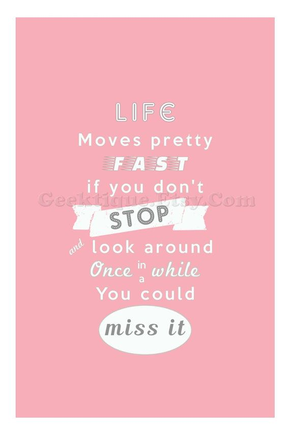 Life moves pretty fast print Minimalist Poster by Geektique